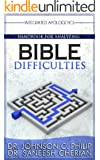 Handbook For Analyzing Bible Difficulties (Integrated Apologetics 12)