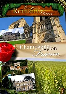 Europe's Classic Romantic Inns Champagne