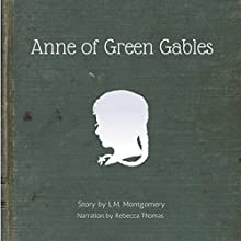 Anne of Green Gables Audiobook by L M Montgomery Narrated by Rebecca Thomas