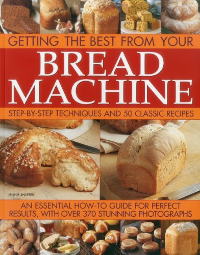 Getting the Best from your Bread Machine by Jennie Shapter