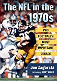 img - for The NFL in the 1970s: Pro Football's Most Important Decade book / textbook / text book