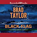 Black Flag: A Taskforce Story Audiobook by Brad Taylor Narrated by Rich Orlow, Henry Strozier