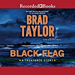 Black Flag: A Taskforce Story | Brad Taylor