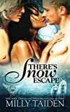 Theres Snow Escape (Paranormal Dating Agency) (Volume 7)