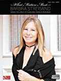 Barbra Streisand: What Matters Most. Sheet Music for Piano, Vocal & Guitar