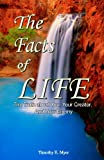 img - for The Facts of Life: The Truth about You, Your Creator, and Your Enemy book / textbook / text book