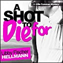 A Shot to Die For: An Ellie Foreman Mystery, Book 4