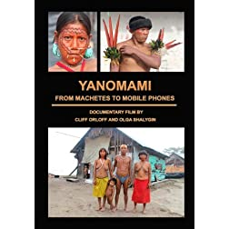 Yanomami: From Machetes to Mobile Phones