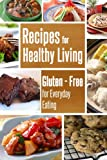 Recipes For Healthy Living; Gluten-Free For Everyday Eating