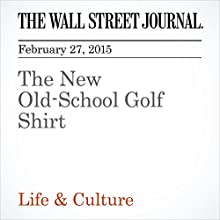 The New Old-School Golf Shirt (       UNABRIDGED) by Ellen Byron Narrated by Ken Borgers