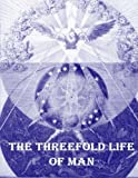 img - for The Threefold Life of Man book / textbook / text book