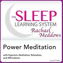 Power Meditation: Hypnosis, Meditation and Subliminal: The Sleep Learning System Featuring Rachael Meddows  by Joel Thielk Narrated by Rachael Meddows