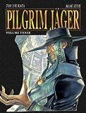Pilgrim J�ger Vol. 3 [Paperback]