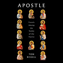 Apostle: Travels Among the Tombs of the Twelve | Livre audio Auteur(s) : Tom Bissell Narrateur(s) : Tom Bissell