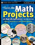 Hands-On Math Projects With Real-Life Applications: Grades 6-12 (0787981796) by Judith A. Muschla