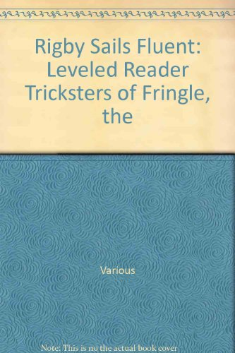 Rigby Sails Fluent: Leveled Reader Tricksters Of Fringle, The