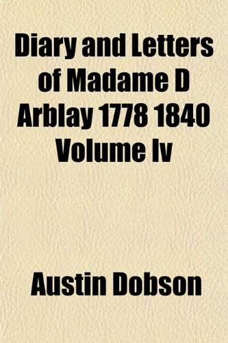 Diary and Letters of Madame D Arblay 1778 1840 Volume Iv