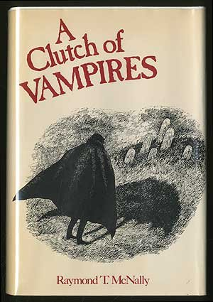 A Clutch of Vampires: These Being Among the Best from History and Literature: Raymond T. McNally: 9780821205945: Amazon.com: Books