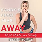 Candy's First Year Away: Wet, Wild, and Ready | Nikki Strange