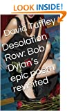 Desolation Row: Bob Dylan's epic poem revisited