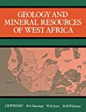 Geology and Mineral Resources of West Africa (0045560013) by Wright