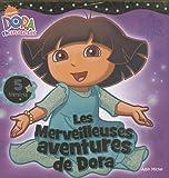 echange, troc Leslie Valdes, Laura Driscoll, Christine Ricci, Suzanne D. Nimm, Collectif - Dora l'exploratrice : Les merveilleuses aventures de Dora