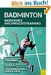 Badminton - Modernes Nachwuchstraining