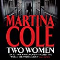 Two Women (       UNABRIDGED) by Martina Cole Narrated by Jacqueline King