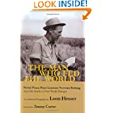 The Man Who Fed the World: Nobel Peace Prize Laureate Norman Borlaug and His Battle to End World Hunger