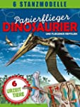 Papierflieger: Dinosaurier und fliege...