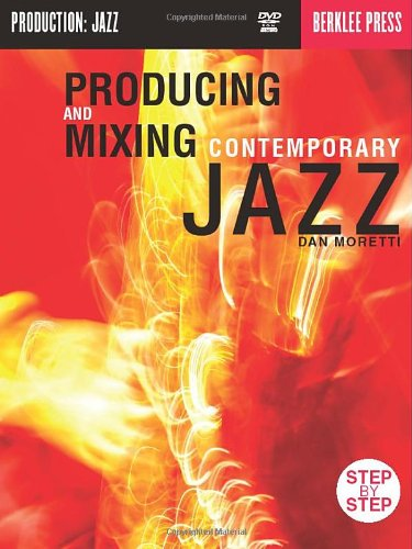 Producing and Mixing Contemporary Jazz [With DVD] (Book & DVD)