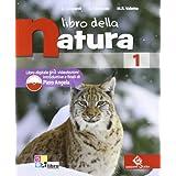 Libro della natura. Con espansione online. Per la Scuola media: LIBRO NATURA 1 +LD
