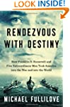 Rendezvous with Destiny: How Franklin...