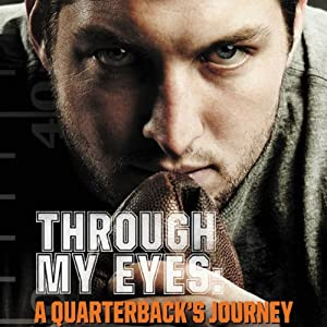 Through My Eyes: A Quarterback's Journey: Young Reader's Edition | [Tim Tebow]