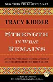 img - for Strength in What Remains (Random House Reader's Circle) [Paperback] [2010] (Author) Tracy Kidder book / textbook / text book