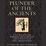 Plunder of the Ancients: A True Story...