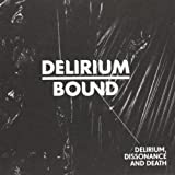 Delirium Dissonance & Death by Delirium Bound (2010-11-08)