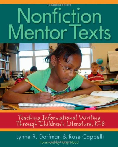 Nonfiction Mentor Texts: Teaching Informational Writing...
