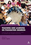 Teaching and Learning on Foundation Degrees: A Guide for Tutors and Support Staff in Further and Higher Education (Essential Guides for Lecturers)