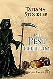 Die Pest geht um: Historischer Roman