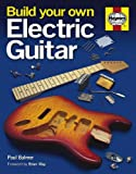 Build Your Own Electric Guitar (Haynes)