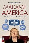MADAME AMERICA : 100 CL�S POUR COMPRE...