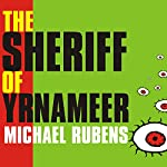 The Sheriff of Yrnameer: A Novel | Michael Rubens
