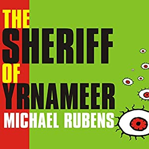 The Sheriff of Yrnameer: A Novel | [Michael Rubens]