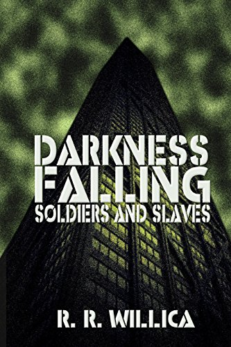 Darkness Falling: Soldiers and Slaves: Volume 1