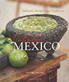 img - for Culinary Mexico: Authentic Recipes and Traditions by Hoyer, Daniel (August 1, 2011) Paperback book / textbook / text book
