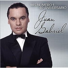 Amazon.com: Mis Número 1 40 Aniversario: Juan Gabriel