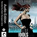 False Idols: Aeon Book 1 Audiobook by Alexis Grove Narrated by Adam Zens