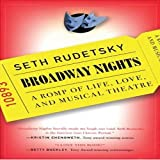 Broadway Nights: A Romp of Life, Love, and Musical Theatre ~ Seth Rudetsky