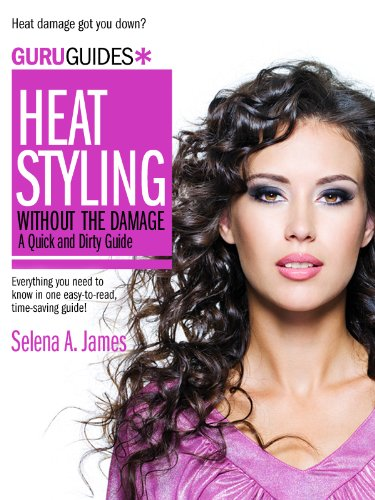 heat-styling-without-the-damage-a-quick-and-dirty-guide-guru-guides-book-3